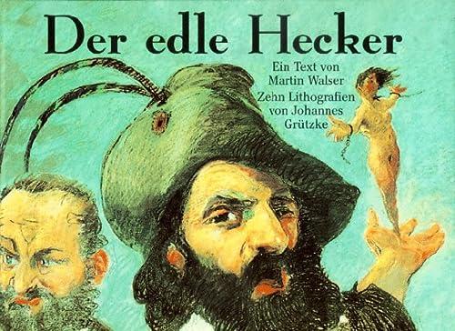 9783861421054: Der edle Hecker.... Texte und Lithographien. Das Buch zum grossen Revolutionsjubiläum