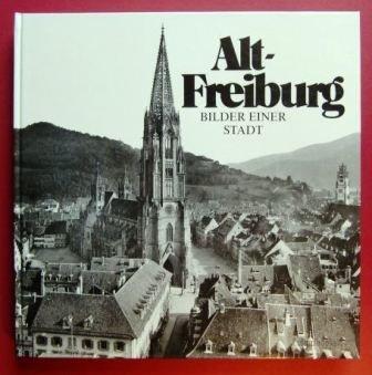 9783861440062: Alt-Freiburg Bilder Einer Stadt