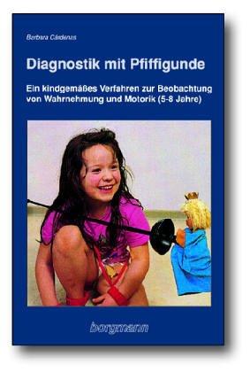 9783861451150: Diagnostik mit Pfiffigunde. Ein kindgemässes Verfahren zur Beobachtung von Wahrnehmung und Motorik (5-8 Jahre)