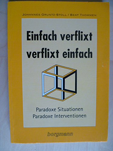 9783861451242: Einfach verflixt - verflixt einfach: Paradoxe Situationen - Paradoxe Interventionen