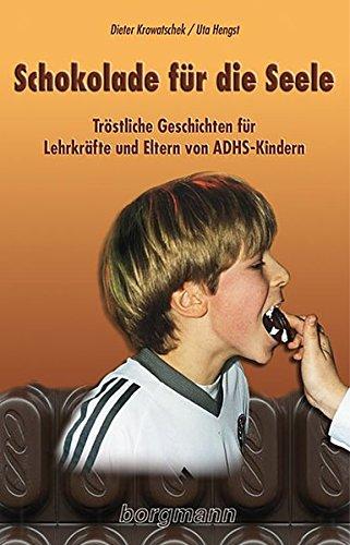 9783861452607: Schokolade für die Seele: Tröstliche Geschichten für Lehrkräfte und Eltern von ADHS-Kindern