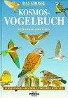 Das grosse Kosmos - Vogelbuch. Europas Vögel: Peter,Burton, Philip Hayman