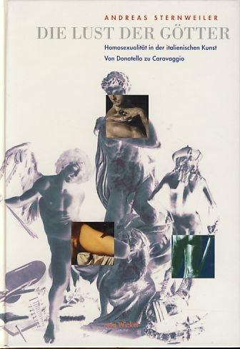 9783861490104: Die Lust der Götter: Homosexualität in der italienischen Kunst von Donatello zu Caravaggio