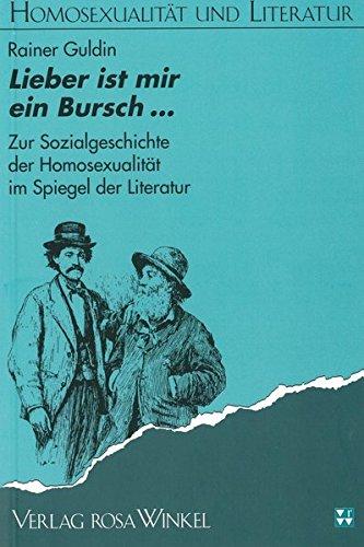 Lieber ist mir ein Bursch...: Zur Sozialgeschichte: Rainer Guldin