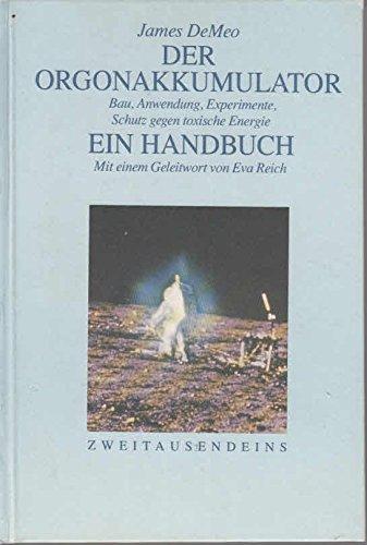 Der Orgonakkumulator : ein Handbuch ; Bau,: De Meo, James