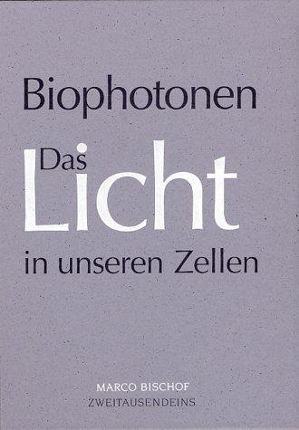 9783861500957: Biophotonen: Das Licht in unseren Zellen (German Edition)