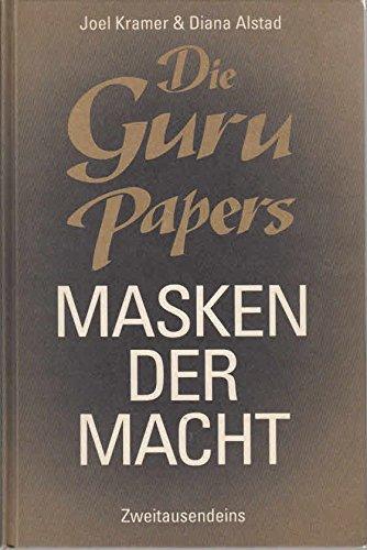Die Guru Papers. Masken der Macht: Kramer, Joel, Alstad,