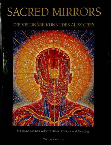 Sacred Mirrors. Die visionäre Kunst des Alex Grey: Alex Grey