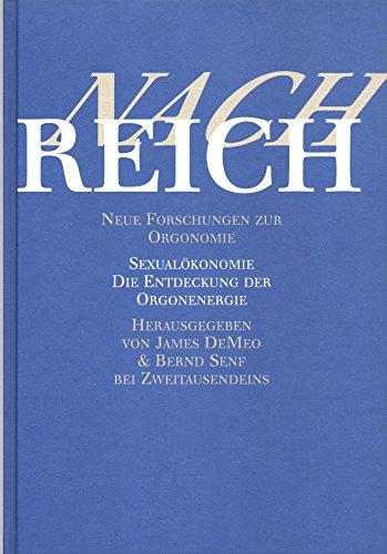 9783861502395: Nach Reich. Neue Forschungen zur Orgonomie. Sexualoekonomie. Die Entdeckung der Orgonenergie