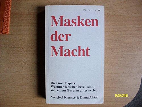 Masken der Macht. Die Guru Papers. Warum