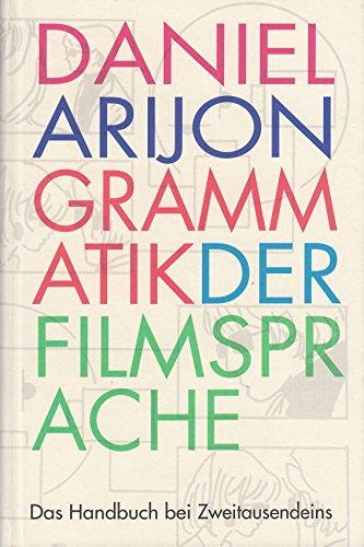 Grammatik der Filmsprache : das Handbuch. Aus dem Amerikanischen von Karl Heinz Siber,: Arijon, ...