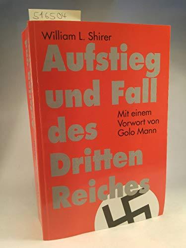 Aufstieg und Fall des Dritten Reiches. Aus dem Amerikanischen von Wilhelm und Modeste Pferdekamp. - Shirer, William L.