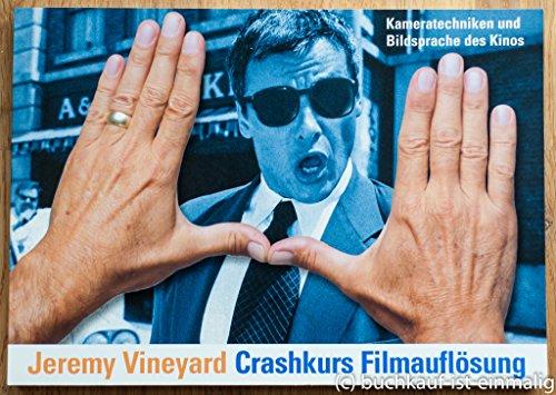 9783861503583: Crashkurs Filmauflösung. Kameratechniken und Bildsprache des Kinos