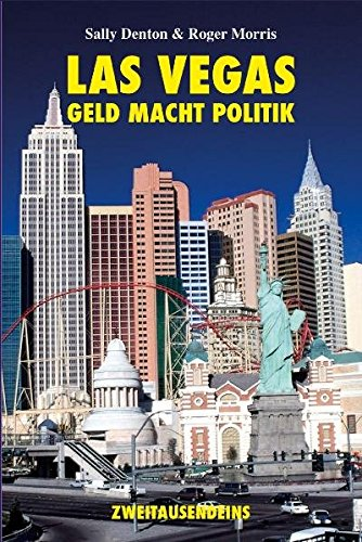 Las Vegas: Geld. Macht. Politik: Sally,Morris, Roger Denton
