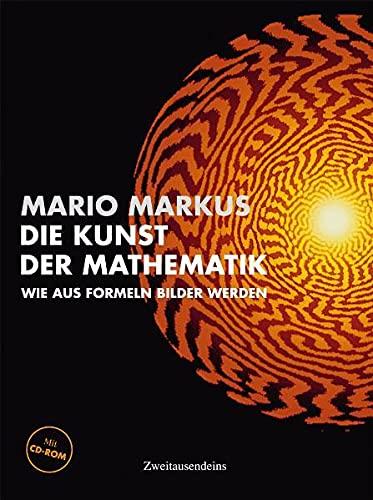 Die Kunst Der Mathematik Wie Aus Formeln Bilder Werden ---- with CD ROM Included: Markus, Mario