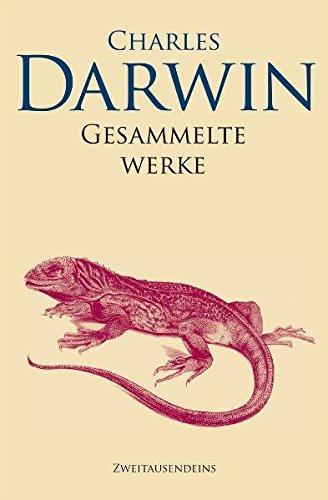 9783861507734: Gesammelte Werke: Reise eines Naturforschers um die Welt, Über die Entstehung der Arten durch natürliche Zuchtwahl oder die Erhaltung der begünstigten ... Menschen und den Tieren (Livre en allemand)