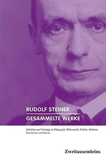 Gesammelte Werke. Schriften und Vorträge zu Pädagogik, Philosophie, Politik, Medizin, ...