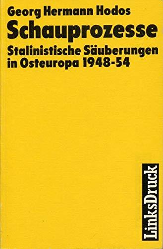 9783861530107: Schauprozesse. Stalinistische Säuberungen in Osteuropa 1948-54