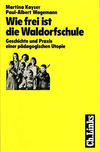 Wie frei ist die Waldorfschule : Geschichte: Kayser, Martina und