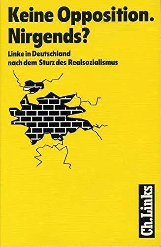 Keine Opposition. Nirgends?. Linke in Deutschland nach: Thomas Klein