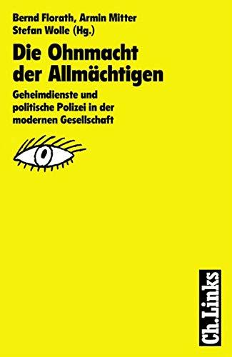 9783861530398: Die Ohnmacht der Allmächtigen: Geheimdienste und politische Polizei in der modernen Gesellschaft