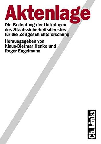 9783861530985: Aktenlage: Die Bedeutung der Unterlagen des Staatssicherheitsdienstes fur die Zeitgeschichtsforschung (Analysen und Dokumente) (German Edition)