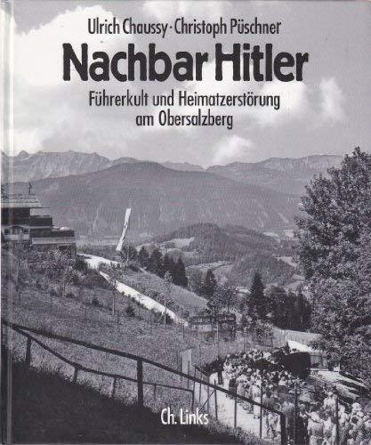 9783861531005: Nachbar Hitler: Fuhrerkult und Heimatzerstorung am Obersalzberg (German Edition)