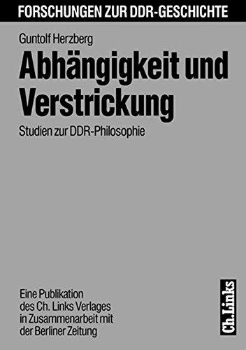 9783861531104: Abhängigkeit und Verstrickung: Studien zur DDR-Philosophie (Forschungen zur DDR-Geschichte) (German Edition)