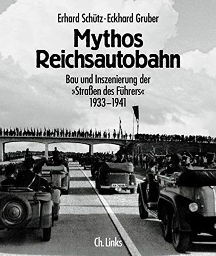 """9783861531173: Mythos Reichsautobahn: Bau und Inszenierung der """"Strassen des Führers"""" 1933-1941"""