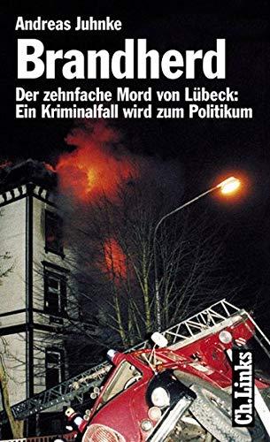 9783861531548: Brandherd: Der zehnfache Mord von Lübeck: Ein Kriminalfall wird zum Politikum (Livre en allemand)