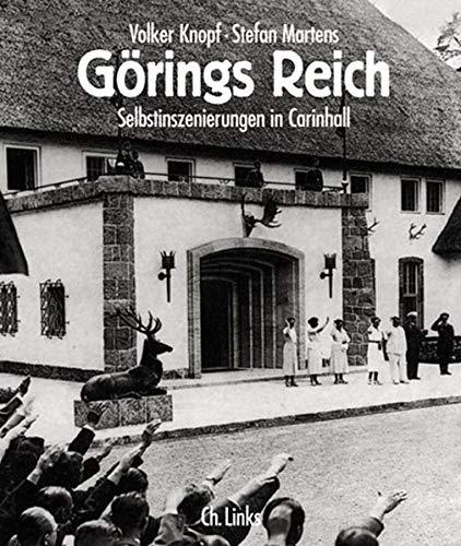 9783861531760: Görings Reich: Selbstinszenierungen in Carinhall