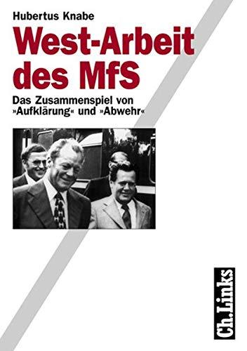 """West-Arbeit des MfS: Das Zusammenspiel von """"Aufklärung"""""""