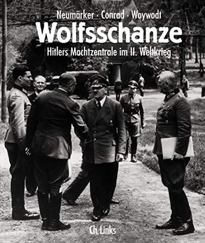 9783861531999: Wolfsschanze: Hitlers Machtzentrale im II. Weltkrieg (German Edition)