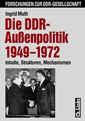 9783861532248: Die DDR-Aussenpolitik 1949-1972: Inhalte, Strukturen, Mechanismen (Forschungen zur DDR-Gesellschaft) (German Edition)