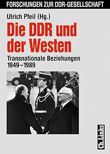 9783861532446: Die DDR und der Westen: Transnationale Beziehungen 1949 - 1989 (Forschungen zur DDR-Gesellschaft)