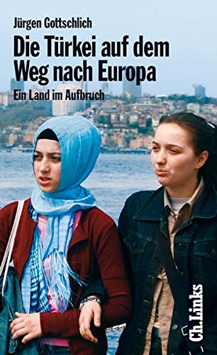 9783861533306: Die T�rkei auf dem Weg nach Europa: Ein Land im Aufbruch