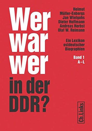 Wer War Wer in der DDR? Ein Lexikon ostdeutscher Biographien Helmut Müller-Enbergs (Hg.)