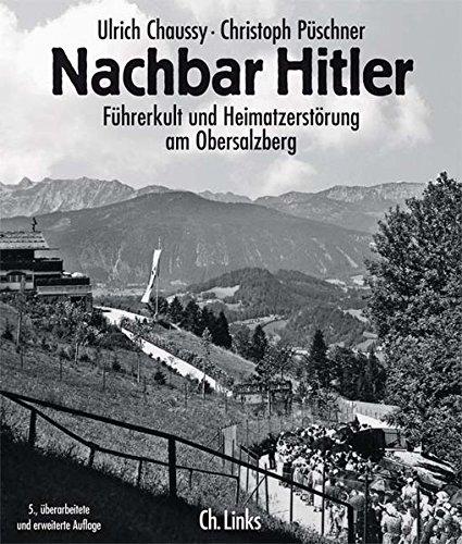 9783861533825: Nachbar Hitler. Führerkult und Heimatzerstörung am Obersalzberg