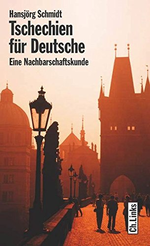 9783861534082: Tschechien f�r Deutsche. Eine Nachbarschaftskunde f�r Deutsche