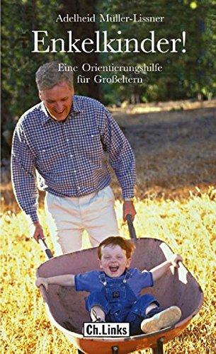 9783861534099: Enkelkinder! Eine Orientierungshilfe fuer Grosseltern
