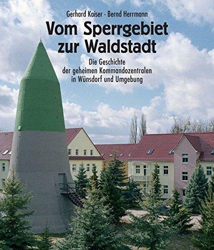9783861534341: Vom Sperrgebiet zur Waldstadt: Die Geschichte der geheimen Kommandozentralen in Wünsdorf und Umgebung
