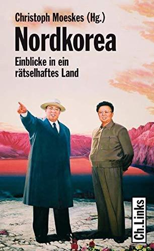 9783861534532: Nordkorea: Einblicke in ein rätselhaftes Land