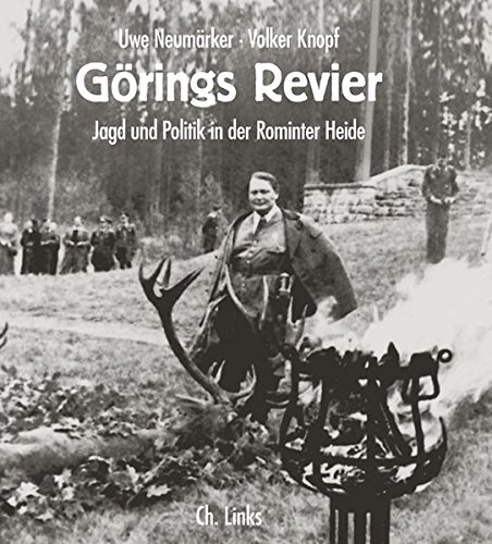 9783861534570: Görings Revier: Jagd und Politik in der Rominter Heide