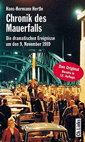9783861535416: Chronik des Mauerfalls - Die dramatischen Ereignisse um den 9. November 1989;