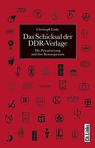 9783861535959: Das Schicksal der DDR-Verlage: Die Privatisierung und ihre Konsequenzen