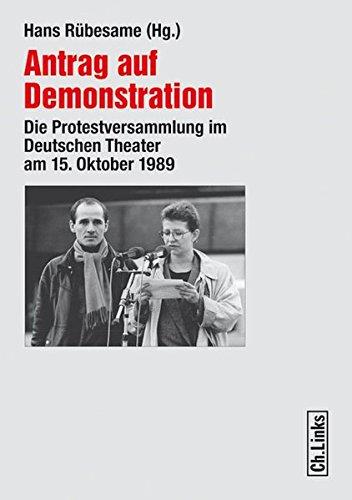 9783861536093: Antrag auf Demonstration: Die Protestversammlung im Deutschen Theater am 15. Oktober 1989