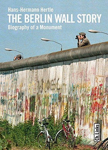 9783861536505: The Berlin Wall Story: Biography of a Monument