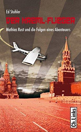 9783861536666: Der Kreml-Flieger: Mathias Rust und die Folgen eines Abenteuers