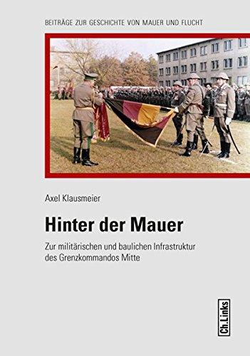 9783861536970: Hinter der Mauer: Zur militärischen und baulichen Infrastruktur des Grenzkommandos Mitte