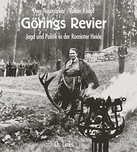 9783861537052: Görings Revier: Jagd und Politik in der Rominter Heide
